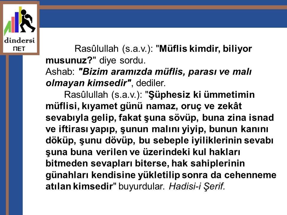 Rasûlullah (s.a.v.):