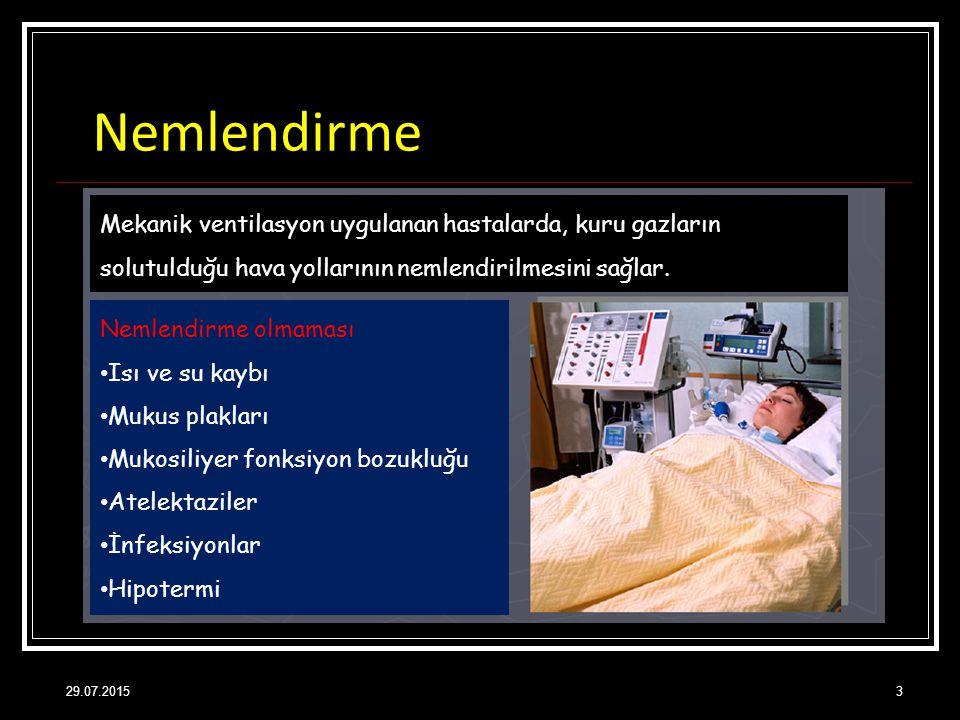Nemlendirme 29.07.20153 Mekanik ventilasyon uygulanan hastalarda, kuru gazların solutulduğu hava yollarının nemlendirilmesini sağlar. Nemlendirme olma