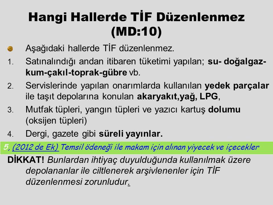 """TİF'lerin İmzalanması Giriş TİF'lerinin """"SOL"""" tarafı, Çıkış TİF'lerinin """"SAĞ"""" tarafı, Taşınır Kayıt Ve Kontrol Yetkililerince imzalanır. Giriş TİF'ini"""