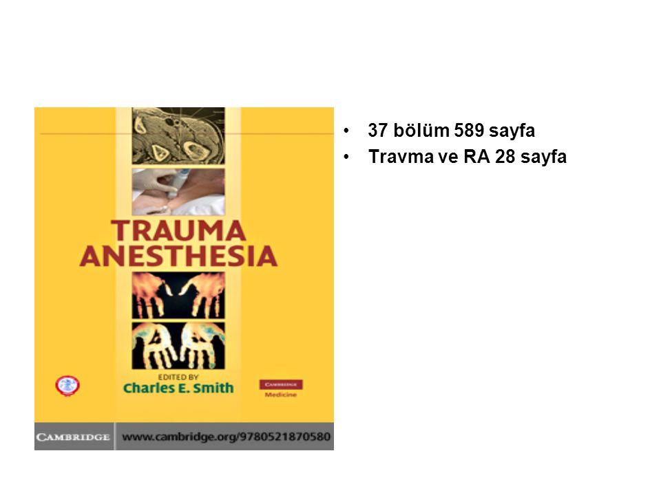 TEA Rejimleri 3 ml %2 lidokain (test dozu) + %0.5 bupivakain 1-1.5 ml/segment + bupivakain %0.125: 0.1-0.2 ml/kg/s infüzyon (J Trauma.