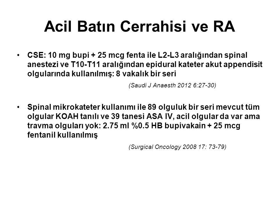 Acil Batın Cerrahisi ve RA CSE: 10 mg bupi + 25 mcg fenta ile L2-L3 aralığından spinal anestezi ve T10-T11 aralığından epidural kateter akut appendisi