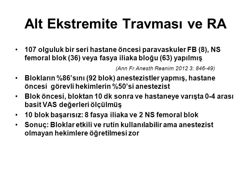 Alt Ekstremite Travması ve RA 107 olguluk bir seri hastane öncesi paravaskuler FB (8), NS femoral blok (36) veya fasya iliaka bloğu (63) yapılmış (Ann