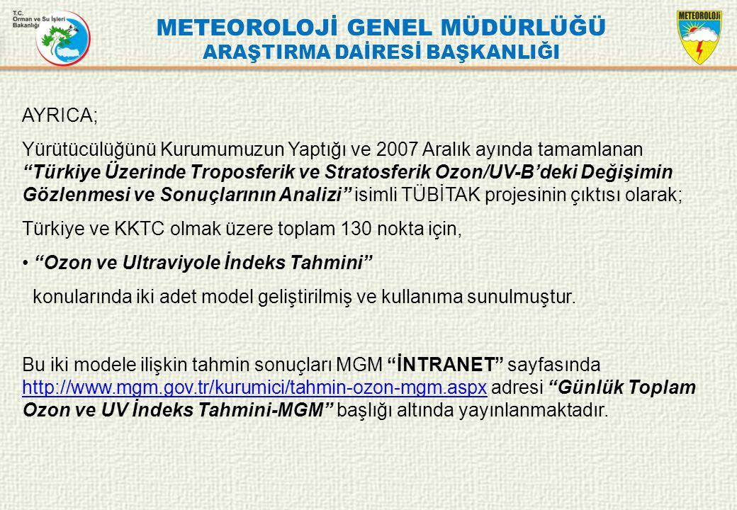 """METEOROLOJİ GENEL MÜDÜRLÜĞÜ ARAŞTIRMA DAİRESİ BAŞKANLIĞI AYRICA; Yürütücülüğünü Kurumumuzun Yaptığı ve 2007 Aralık ayında tamamlanan """"Türkiye Üzerinde"""