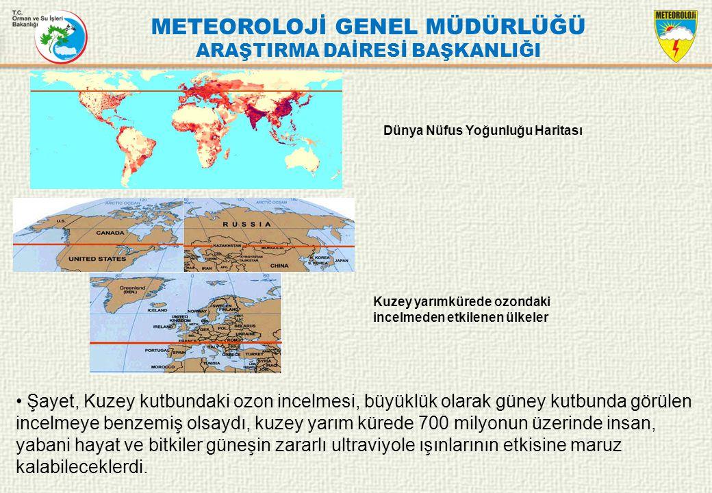 METEOROLOJİ GENEL MÜDÜRLÜĞÜ ARAŞTIRMA DAİRESİ BAŞKANLIĞI Şayet, Kuzey kutbundaki ozon incelmesi, büyüklük olarak güney kutbunda görülen incelmeye benz