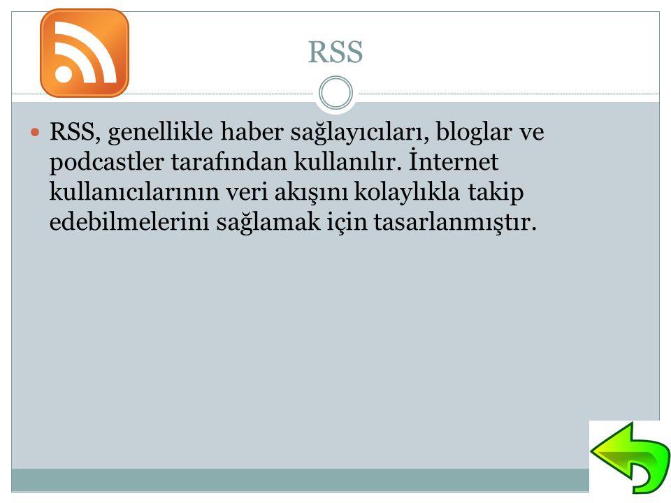 RSS RSS, genellikle haber sağlayıcıları, bloglar ve podcastler tarafından kullanılır. İnternet kullanıcılarının veri akışını kolaylıkla takip edebilme