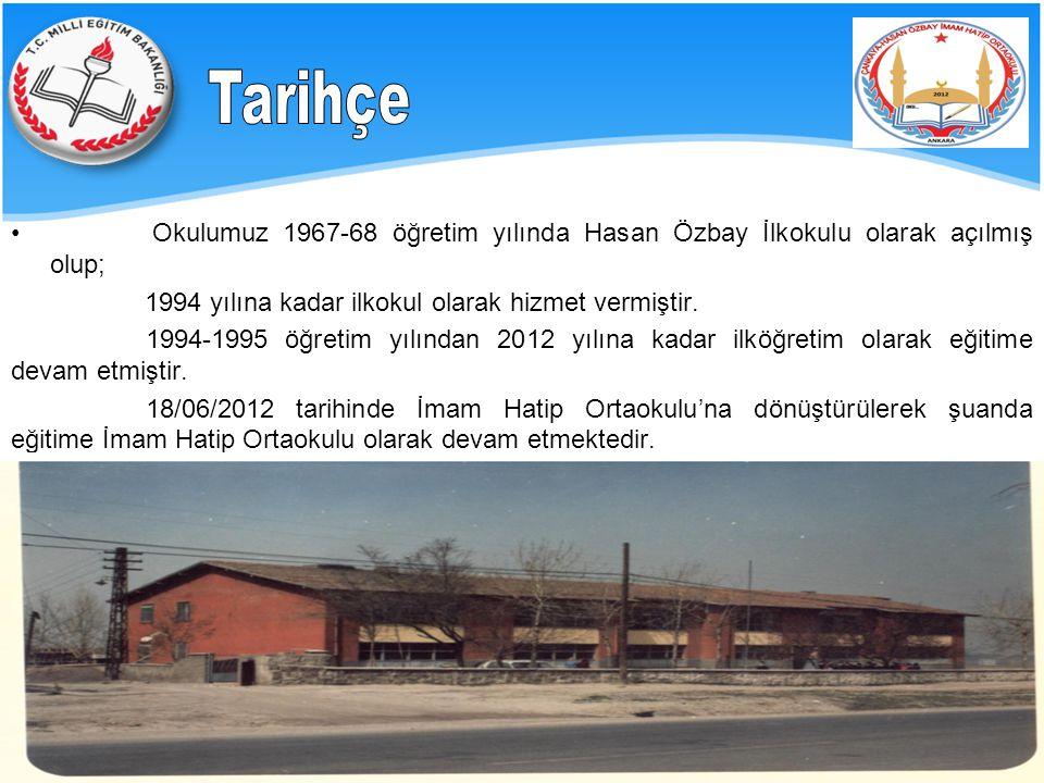 Okulumuz 1967-68 öğretim yılında Hasan Özbay İlkokulu olarak açılmış olup; 1994 yılına kadar ilkokul olarak hizmet vermiştir. 1994-1995 öğretim yılınd