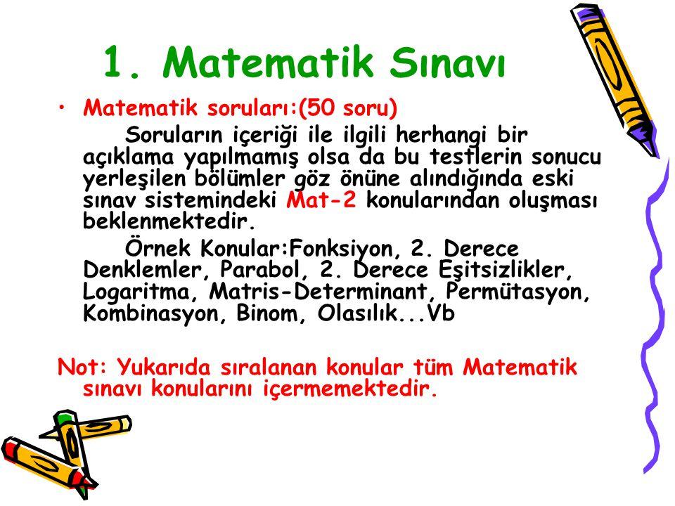 1. Matematik Sınavı Matematik testi50 Soru75 dakika Geometri testi30 Soru (8'i analitik Geometri) 60 dakika TOPLAM80 Soru135 dakika Her bir test için