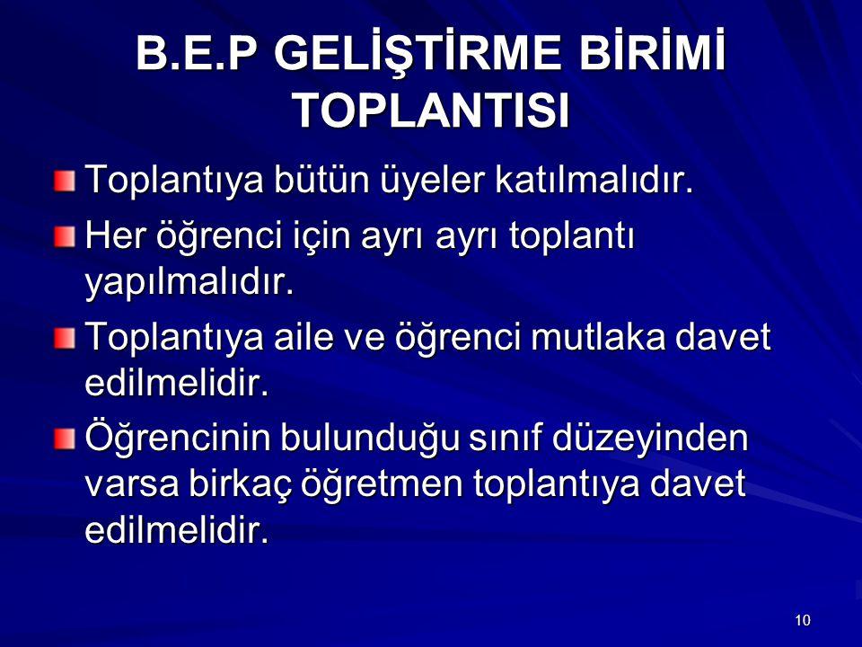 10 B.E.P GELİŞTİRME BİRİMİ TOPLANTISI Toplantıya bütün üyeler katılmalıdır.