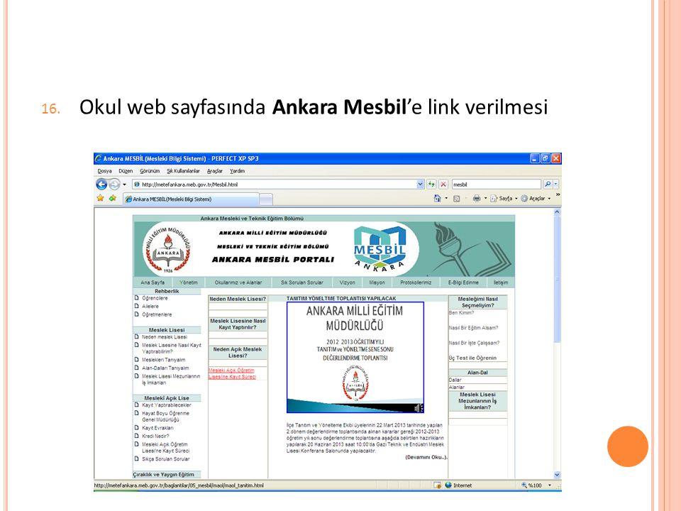 16. Okul web sayfasında Ankara Mesbil'e link verilmesi