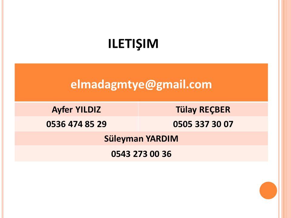 ILETIŞIM elmadagmtye@gmail.com Ayfer YILDIZTülay REÇBER 0536 474 85 290505 337 30 07 Süleyman YARDIM 0543 273 00 36