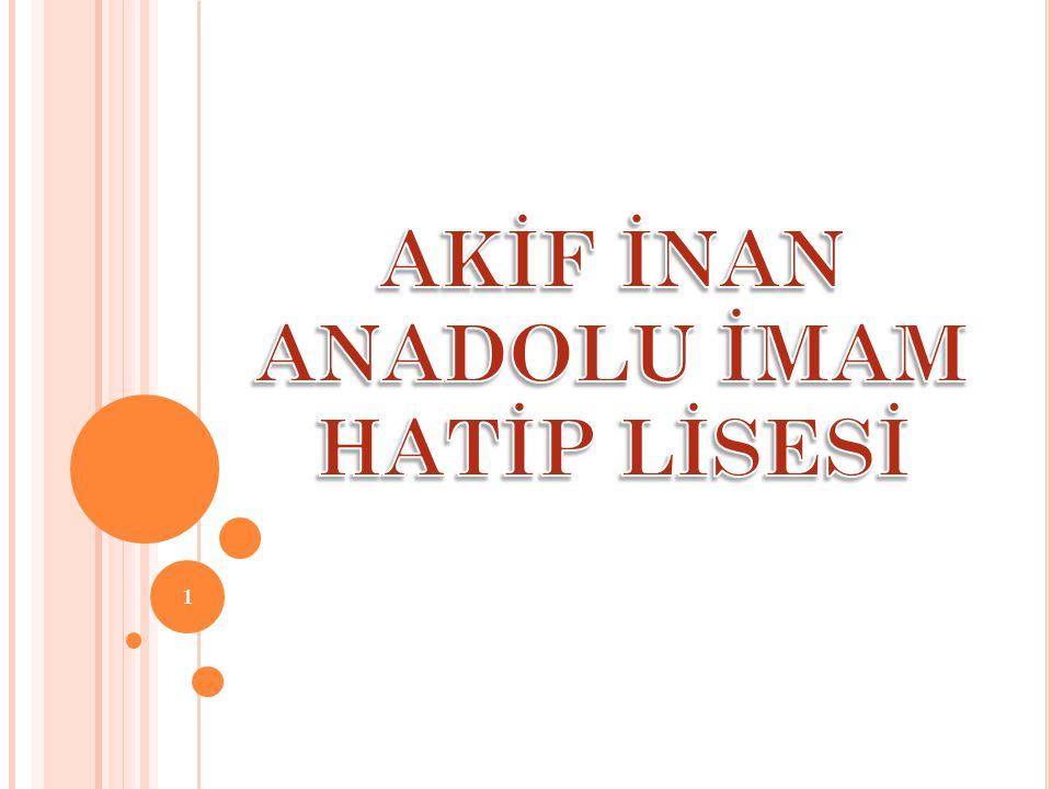 O KULUN T ARIHÇESI Halkımızın eğitim sistemi içerisinde Anadolu İmam Hatip Liselerine olan ilgisinin artması, mevcut okulların ihtiyacı karşılamamasından dolayı, Milli Eğitim Bakanlığına Bağlı Kurumlara Ait Açma, Kapatma ve Ad Verme Yönetmeliği'ne istinaden Din Öğretimi Genel Müdürlüğü'nün 22.07.2014 tarih ve 70160723/3092453 sayılı Makam Onayı ile İstanbul İli Başakşehir İlçesi Başakşehir Borsa İstanbul Mesleki Teknik Anadolu Lisesi Öğretim binasında, Akif İnan Anadolu İmam Hatip Lisesi adında yeni bir okul açılmıştır.
