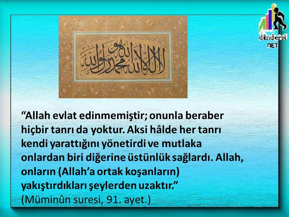 """""""Allah evlat edinmemiştir; onunla beraber hiçbir tanrı da yoktur. Aksi hâlde her tanrı kendi yarattığını yönetirdi ve mutlaka onlardan biri diğerine ü"""