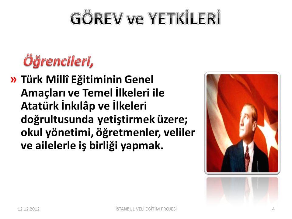 » Türk Millî Eğitiminin Genel Amaçları ve Temel İlkeleri ile Atatürk İnkılâp ve İlkeleri doğrultusunda yetiştirmek üzere; okul yönetimi, öğretmenler,