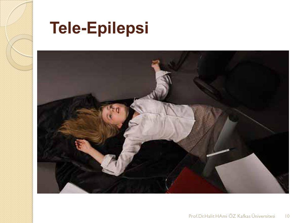 Tele-Epilepsi Prof.Dr.Halit HAmi ÖZ Kafkas Üniversitesi10