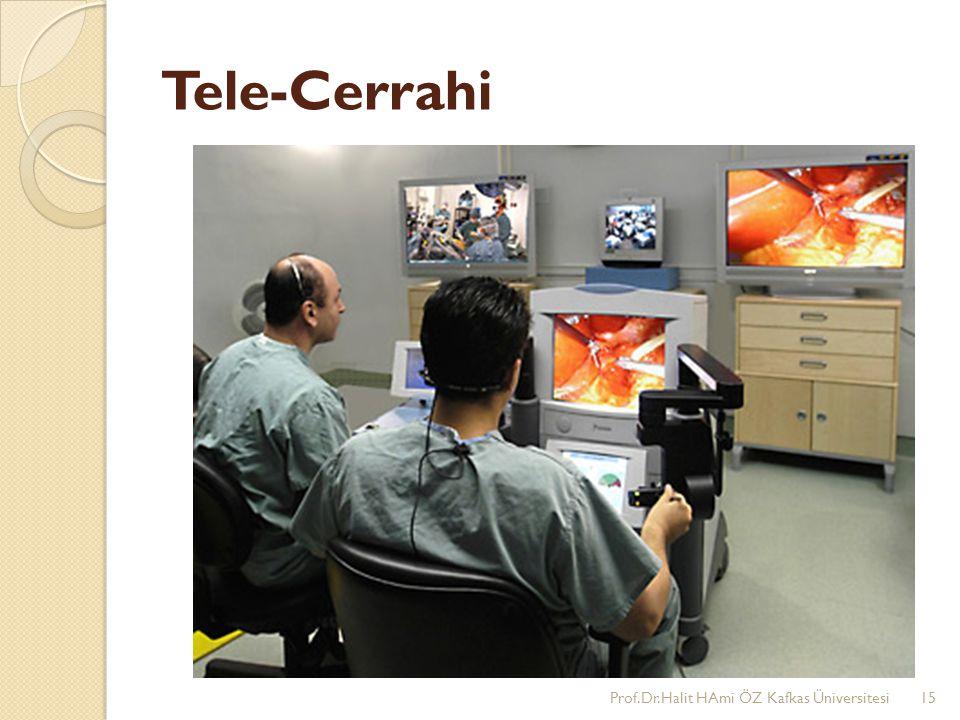 Tele-Cerrahi Prof.Dr.Halit HAmi ÖZ Kafkas Üniversitesi15
