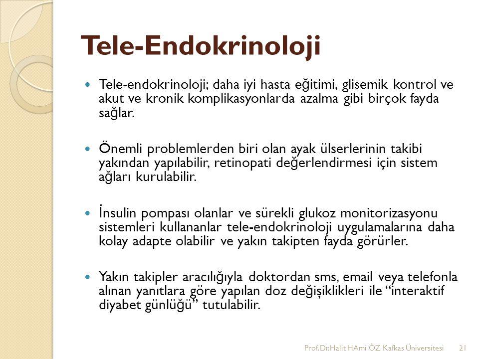Tele-Endokrinoloji Tele-endokrinoloji; daha iyi hasta e ğ itimi, glisemik kontrol ve akut ve kronik komplikasyonlarda azalma gibi birçok fayda sa ğ la