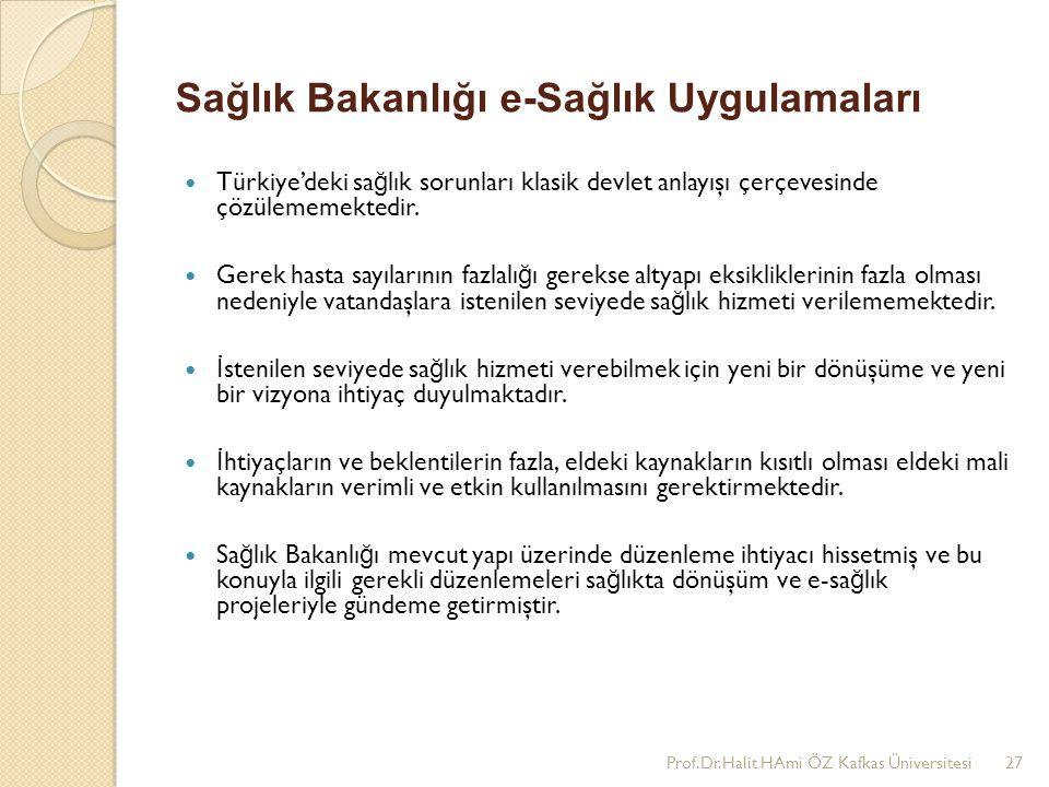 Sağlık Bakanlığı e-Sağlık Uygulamaları Türkiye'deki sa ğ lık sorunları klasik devlet anlayışı çerçevesinde çözülememektedir. Gerek hasta sayılarının f