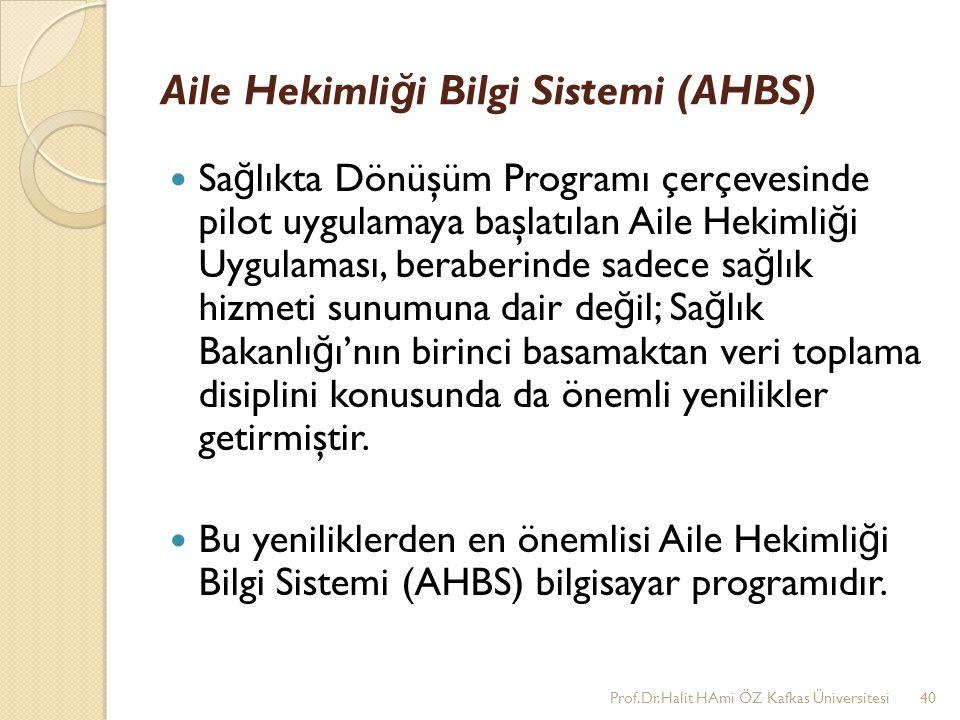 Aile Hekimli ğ i Bilgi Sistemi (AHBS) Sa ğ lıkta Dönüşüm Programı çerçevesinde pilot uygulamaya başlatılan Aile Hekimli ğ i Uygulaması, beraberinde sa
