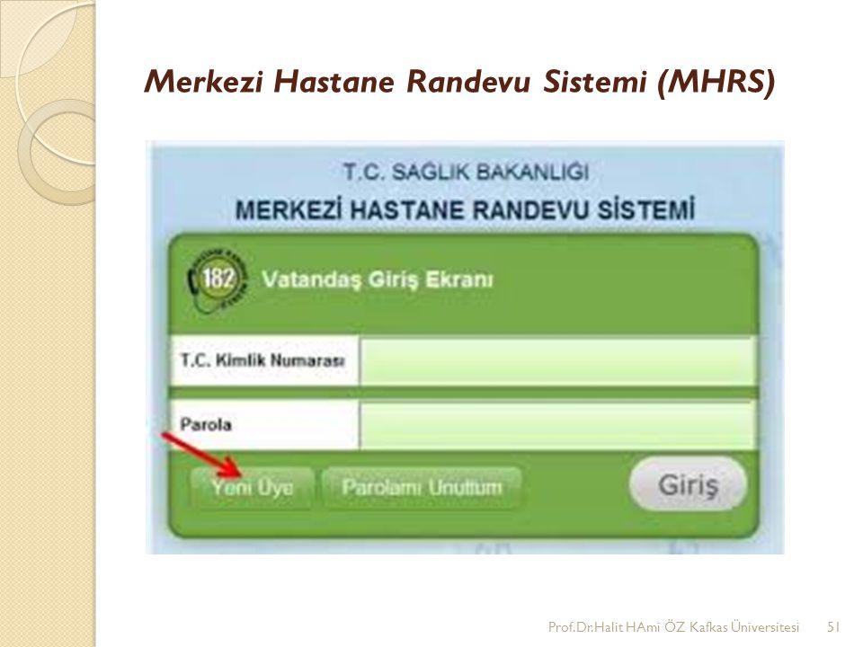 Merkezi Hastane Randevu Sistemi (MHRS) Prof.Dr.Halit HAmi ÖZ Kafkas Üniversitesi51