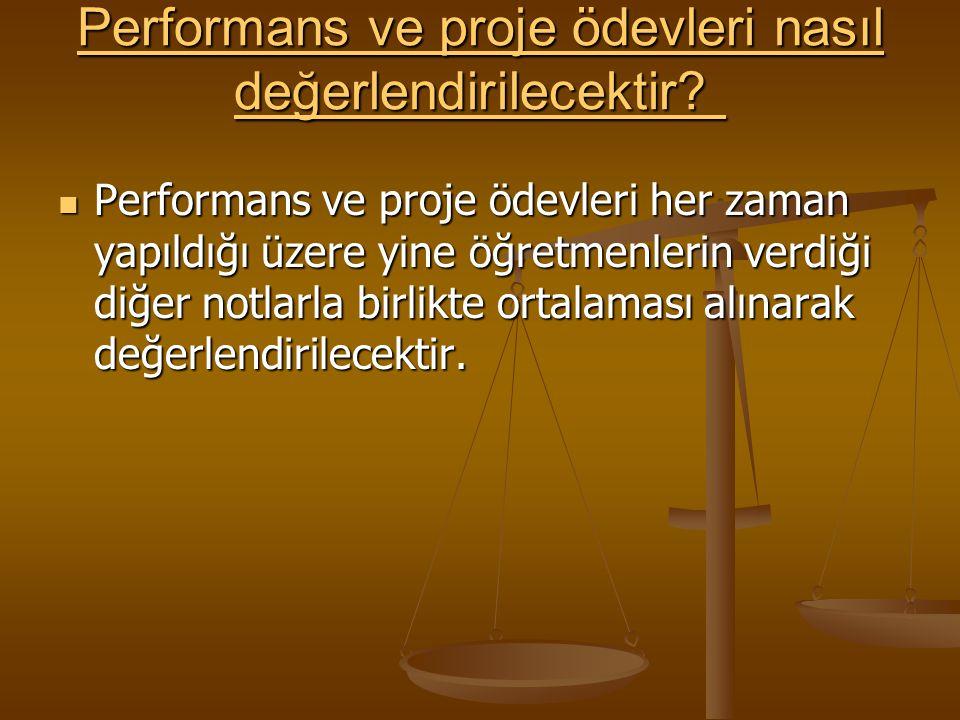Performans ve proje ödevleri nasıl değerlendirilecektir.