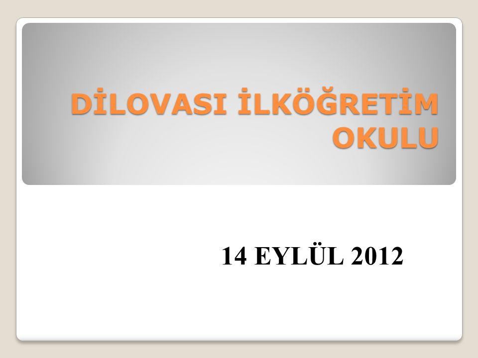 DİLOVASI İLKÖĞRETİM OKULU 14 EYLÜL 2012