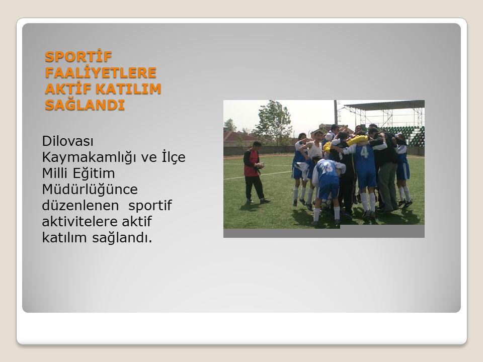 SPORTİF FAALİYETLERE AKTİF KATILIM SAĞLANDI Dilovası Kaymakamlığı ve İlçe Milli Eğitim Müdürlüğünce düzenlenen sportif aktivitelere aktif katılım sağl