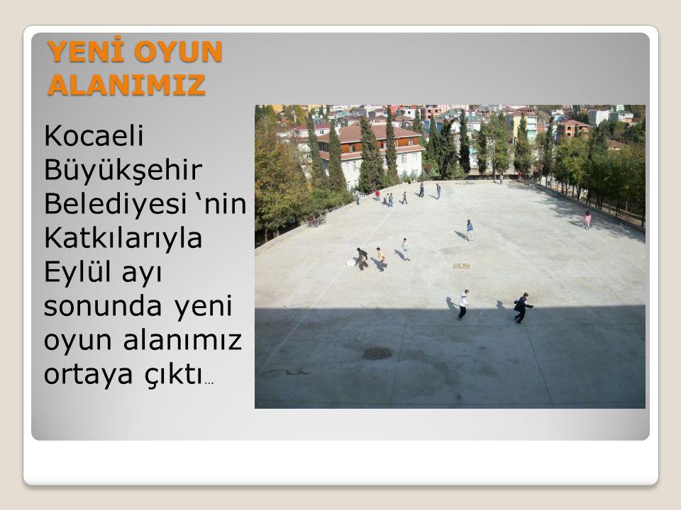 YENİ OYUN ALANIMIZ Kocaeli Büyükşehir Belediyesi 'nin Katkılarıyla Eylül ayı sonunda yeni oyun alanımız ortaya çıktı …