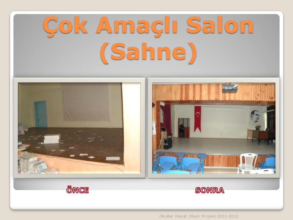 Çok Amaçlı Salon (Sahne) Okullar Hayat Olsun Projesi 2011-2012
