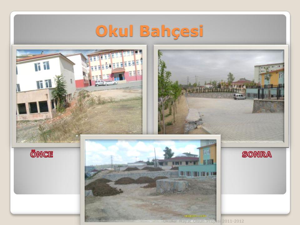Okul Bahçesi Okullar Hayat Olsun Projesi 2011-2012