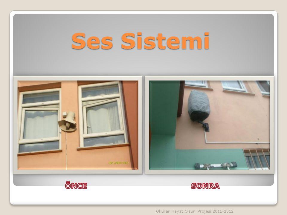 Ses Sistemi Okullar Hayat Olsun Projesi 2011-2012