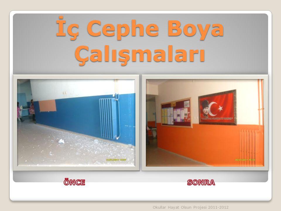 İç Cephe Boya Çalışmaları Okullar Hayat Olsun Projesi 2011-2012