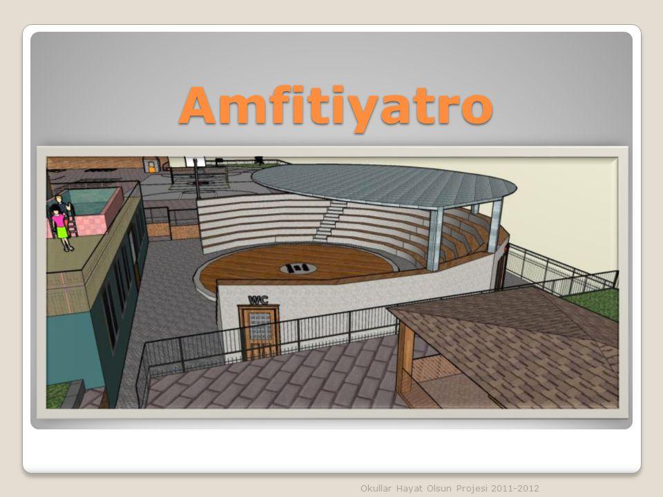 Amfitiyatro Okullar Hayat Olsun Projesi 2011-2012