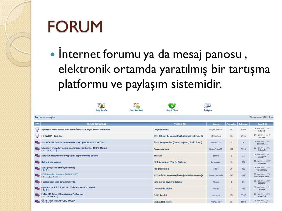 FORUM İ nternet forumu ya da mesaj panosu, elektronik ortamda yaratılmış bir tartışma platformu ve paylaşım sistemidir.