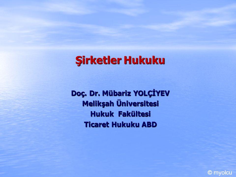 Limited Şirket I. Kavram TTK.m. 573-644 Kaynak Gerekçeli Metin © myolcu