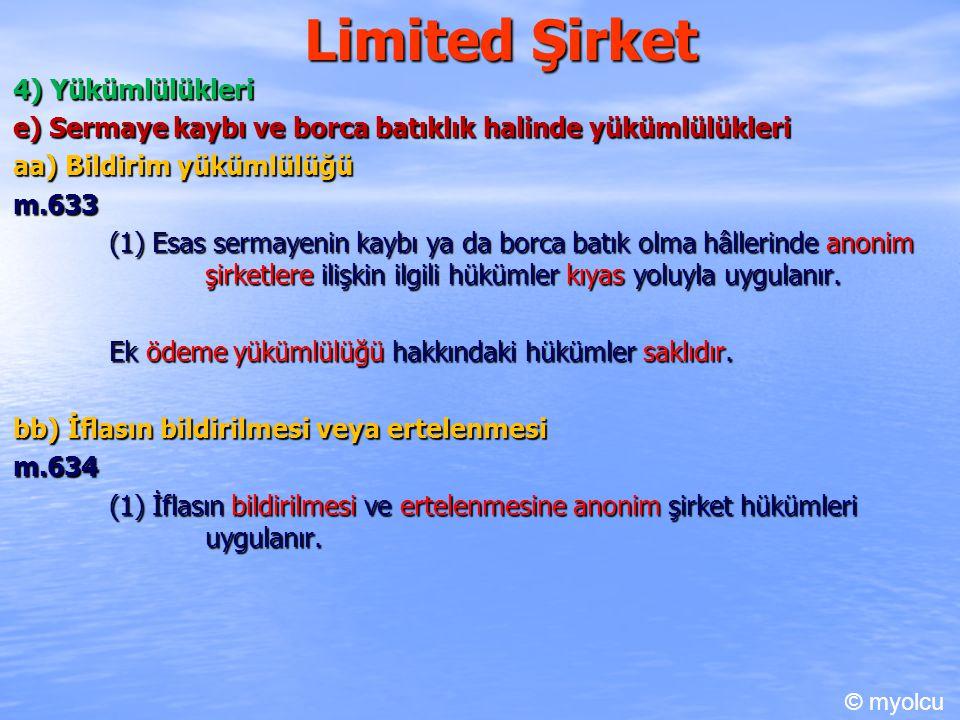 Limited Şirket 4) Yükümlülükleri e) Sermaye kaybı ve borca batıklık halinde yükümlülükleri aa) Bildirim yükümlülüğü m.633 (1) Esas sermayenin kaybı ya