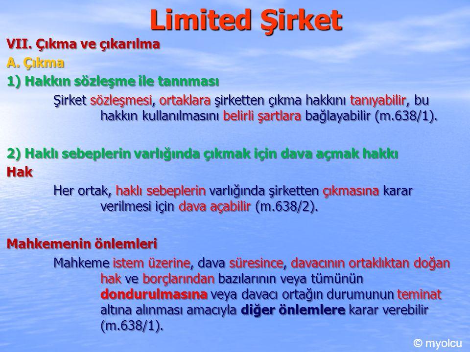 Limited Şirket VII. Çıkma ve çıkarılma A. Çıkma 1) Hakkın sözleşme ile tannması Şirket sözleşmesi, ortaklara şirketten çıkma hakkını tanıyabilir, bu h