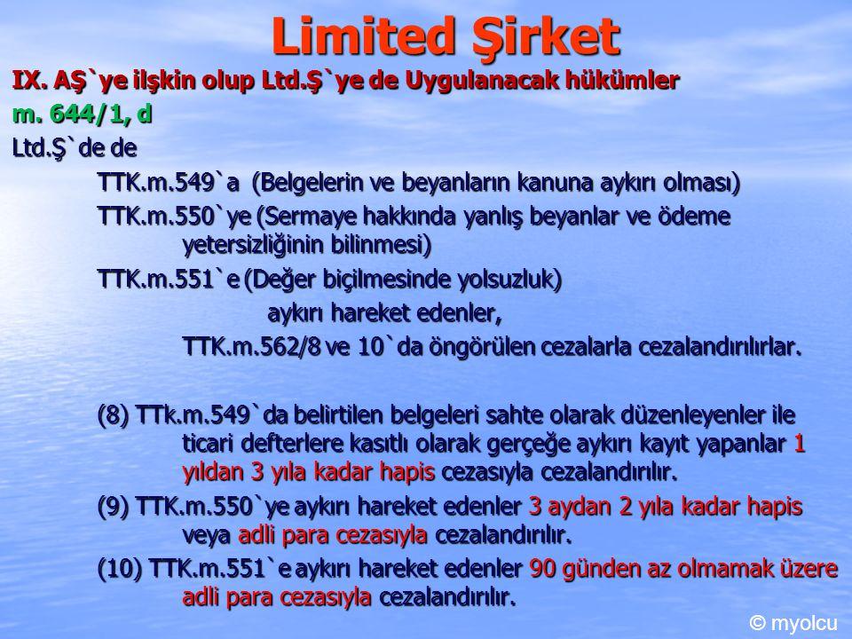 Limited Şirket IX. AŞ`ye ilşkin olup Ltd.Ş`ye de Uygulanacak hükümler m. 644/1, d Ltd.Ş`de de TTK.m.549`a (Belgelerin ve beyanların kanuna aykırı olma