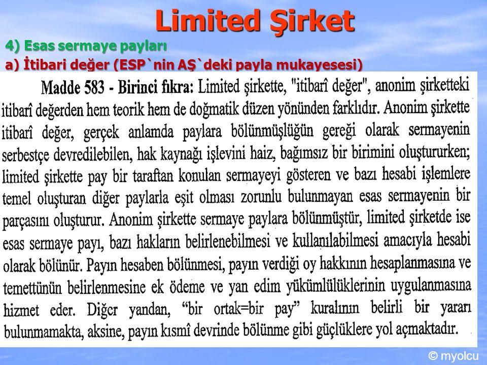 Limited Şirket 4) Esas sermaye payları b) ES P`nin senede bağlanması Esas sermaye pay senetleri ispat aracı şeklinde veya nama yazılı olarak düzenlenir (m.593/2/c.1).