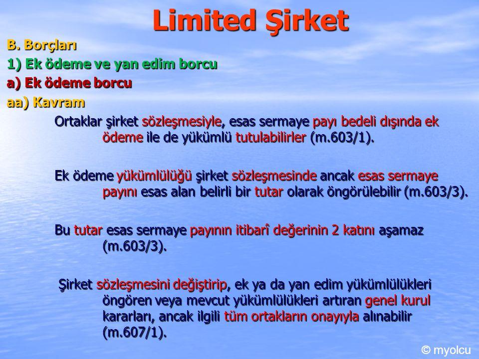 Limited Şirket B. Borçları B. Borçları 1) Ek ödeme ve yan edim borcu a) Ek ödeme borcu aa) Kavram Ortaklar şirket sözleşmesiyle, esas sermaye payı bed
