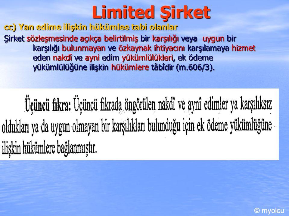 Limited Şirket 1) Ek ödeme ve yan edim borcu c) Sonradan belirlenmesi TTK.m.