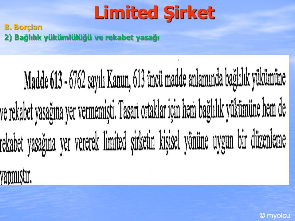 Limited Şirket B. Borçları 2) Bağlılık yükümlülüğü ve rekabet yasağı © myolcu