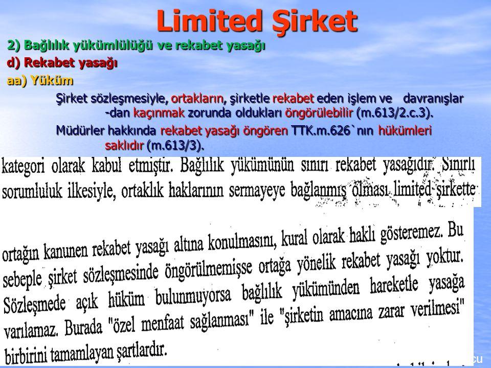 Limited Şirket 2) Bağlılık yükümlülüğü ve rekabet yasağı d) Rekabet yasağı aa) Yüküm Şirket sözleşmesiyle, ortakların, şirketle rekabet eden işlem ve