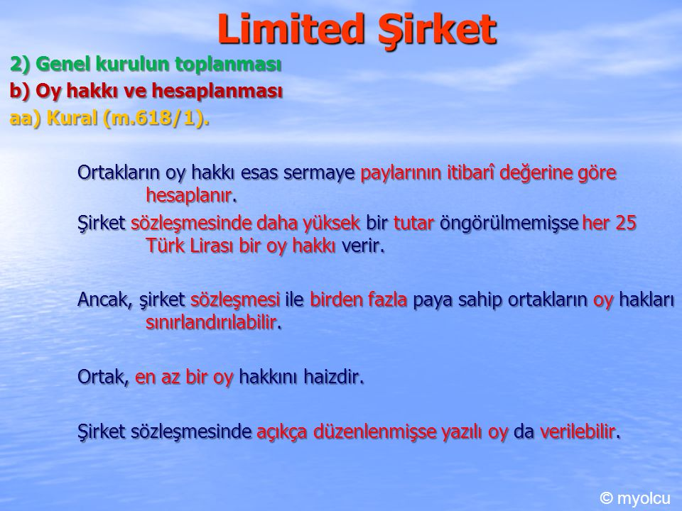 Limited Şirket b) Oy hakkı ve hesaplanması bb) İstisna (m.617/2).
