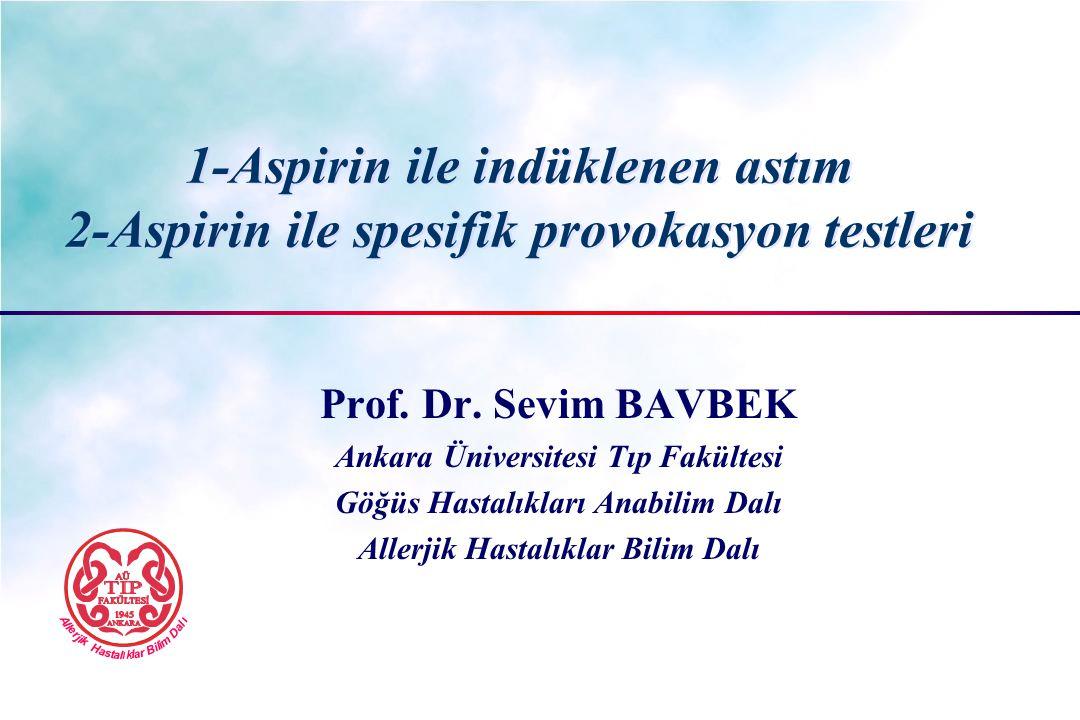 Oral aspirin provokasyonu pozitiflik kriterleri Reaksiyon TipiBulgular Test negatifSemptom yok FEV 1 değişikliği < %15 Test pozitifFEV 1 >%20-(PD 20 ASA hesaplanır) Veya ciddi ekstrapulmoner yakınmalar olması *(Nazo-oküler rx) *Ürtiker ve/veya angioödem *TA: 30 mmHg fazla  *Karın ağrısı, bulantı, kusma, ishal Nizankowska-Mogilnicka E, Allergy 2007;62:10: 1111-18