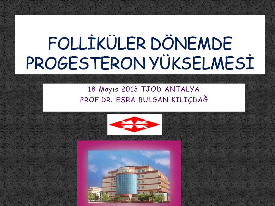 18 Mayıs 2013 TJOD ANTALYA PROF.DR. ESRA BULGAN KILIÇDAĞ