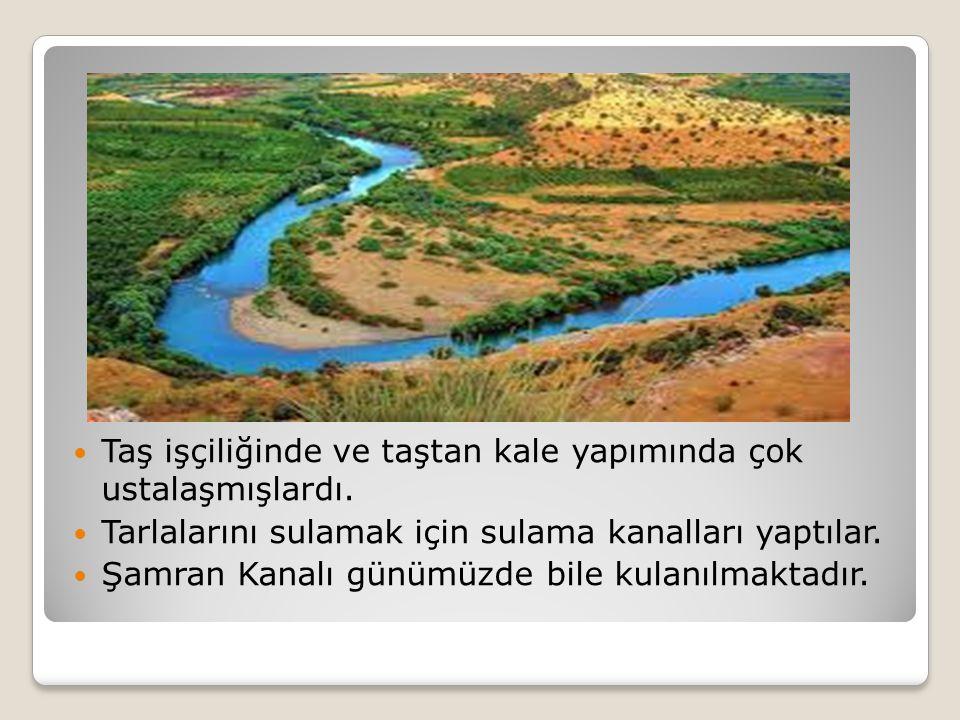 Taş işçiliğinde ve taştan kale yapımında çok ustalaşmışlardı. Tarlalarını sulamak için sulama kanalları yaptılar. Şamran Kanalı günümüzde bile kulanıl