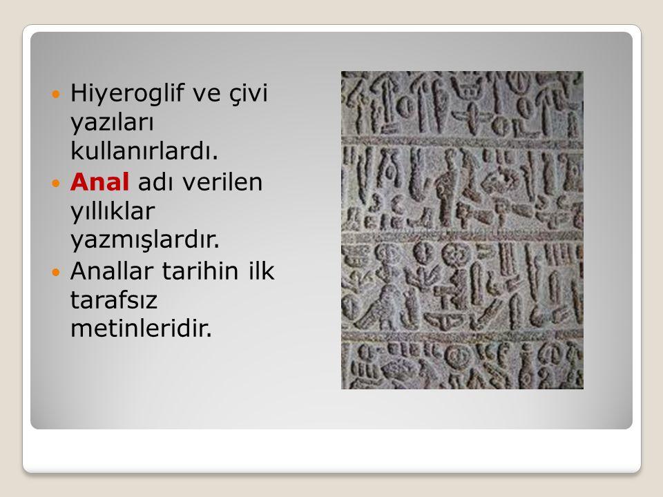 Hiyeroglif ve çivi yazıları kullanırlardı. Anal adı verilen yıllıklar yazmışlardır. Anallar tarihin ilk tarafsız metinleridir.