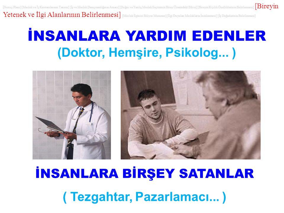 İNSANLARA YARDIM EDENLER (Doktor, Hemşire, Psikolog...