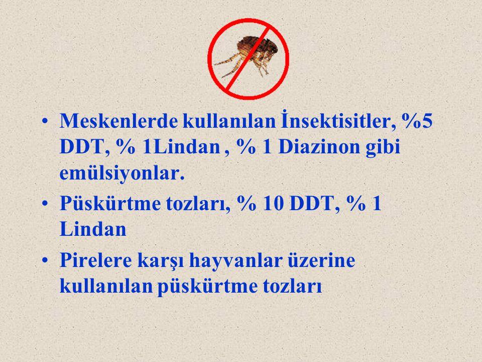 Meskenlerde kullanılan İnsektisitler, %5 DDT, % 1Lindan, % 1 Diazinon gibi emülsiyonlar. Püskürtme tozları, % 10 DDT, % 1 Lindan Pirelere karşı hayvan