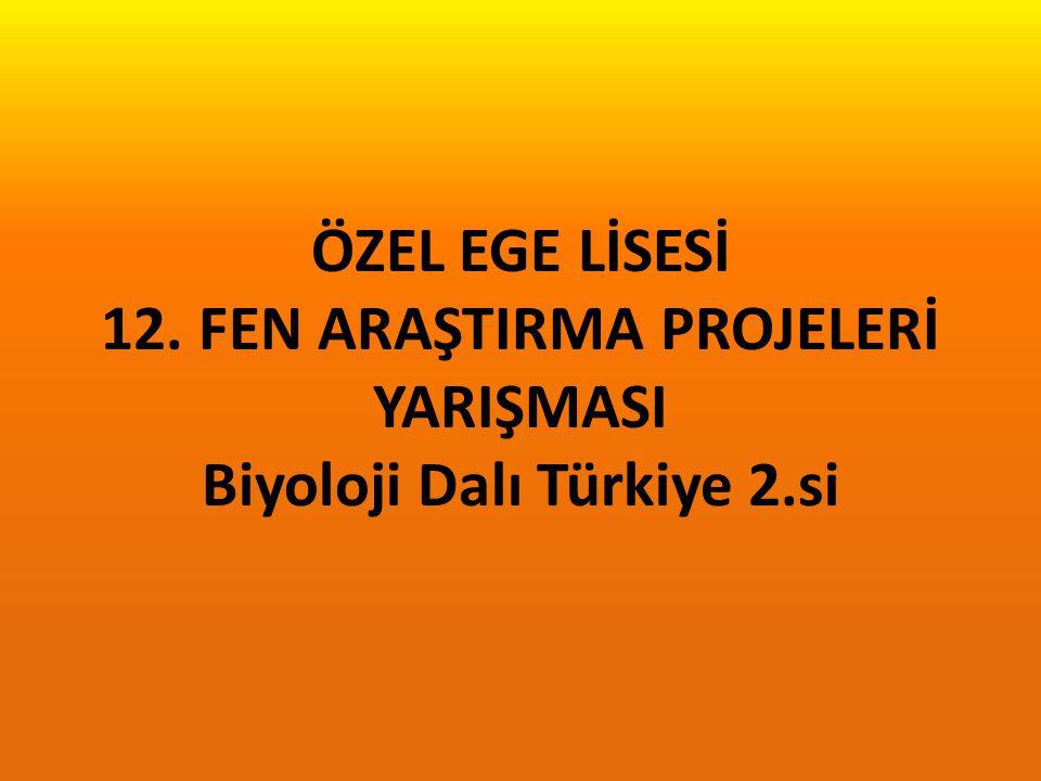 ÖZEL EGE LİSESİ 12. FEN ARAŞTIRMA PROJELERİ YARIŞMASI SERGİSİ